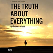 The Truth About Everything Audiobook by Brianna Wiest Narrated by Julia Farhat