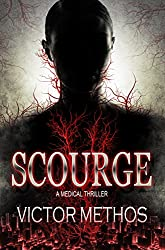 Scourge - A Medical Thriller (The Plague Trilogy Book 3)