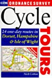Os Cycle Tours: Dorset Hants Iow: 24 One-day Routes in Dorset, Hampshire and Isle of Wight (Ordnance Survey Cycle Tours)