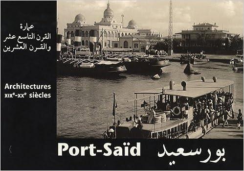 Livres gratuits Port-Saïd : Architectures XIXe-XXe siècles Edition bilingue français-arabe pdf ebook
