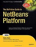 The Definitive Guide to NetBeans Platform, Heiko Böck, 1430224177