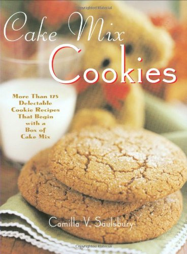 Cake Mix Cookies: More Than 175 Delectable Cookie Recipes That Begin With a Box of Cake Mix (Peanut Butter Cake Recipe With Cake Mix)