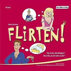 Flirten! Hörspiel