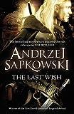 """""""By Andrzej Sapkowski The Last Wish [Paperback]"""""""