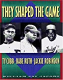 They Shaped the Game, William J. Jacobs, 0684197340