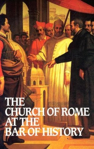 - Church of Rome at the Bar of History