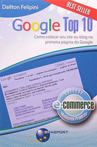 Google Top 10. Como Colocar Seu Site ou Blog na Primeira Página do Google