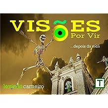Visões por Vir: ...depois da vida