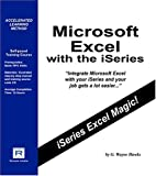 Microsoft Excel with the ISeries, Hawks, G. Wayne, 0976269228
