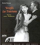 Verdi et La Traviata, vivre avec Violetta