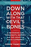 Down Along with That Devil's Bones: A Reckoning