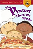 The Pizza That We Made, Joan Holub, 0670035203