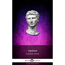 Delphi Complete Works of Appian (Illustrated) (Delphi Ancient Classics Book 63)