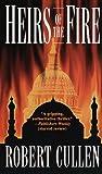 Heirs of the Fire, Robert Cullen, 0804114455