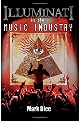 Illuminati in the Music Industry by Mark Dice (31-Oct-2013) Paperback Paperback