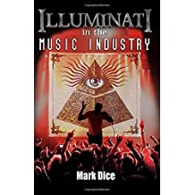 Illuminati in the Music Industry by Mark Dice (31-Oct-2013) Paperback