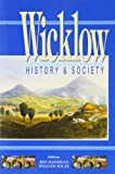 Front cover for the book Wicklow: History & Society (Interdisciplinary Essays on the History of an Irish County) by Ken Hannigan