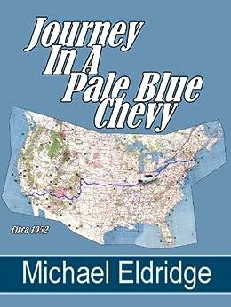 Journey in a Pale Blue Chevy by [Eldridge, Michael]