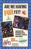 Are We Having Fun Yet?, Brian Baird, 0898864496