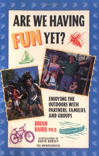 Are We Having Fun Yet?: Enjoying the Outdoors with Partners, Families, and Groups