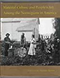 Material Culture and People's Art among the Norwegians in America, Marion Nelson and Kenneth Breisch, 0877320829