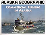 img - for Commercial Fishing in Alaska (Alaska Geographic) book / textbook / text book