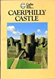 Caerphilly Castle (CADW Guidebooks)