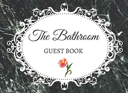 The Bathroom Guest Book: 120 pages Sophisticated Black Marble Cover, Space to Leave Name, Message and Doodles, Perfect and Unique House Warming Gift for New Home, Cabin or Beach House