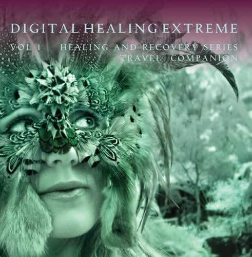 Digital Healing Extreme Vol 1 Healing and Recovery Series - Travel Companion