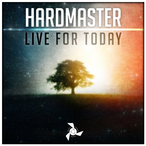 Hardmaster Live For Today