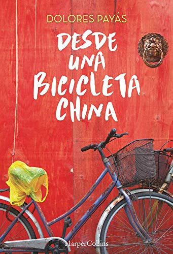 Desde una bicicleta china (HARPERCOLLINS): Amazon.es: Payás ...