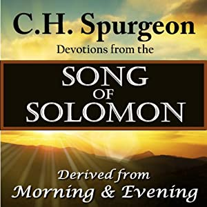 C.H. Spurgeon Devotions from the Song of Solomon Audiobook