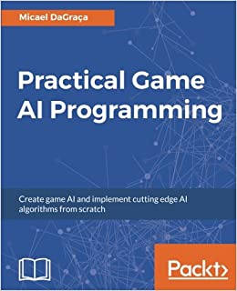 Amazon com: Practical Game AI Programming: Unleash the power of