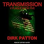 Transmission: V Plague, Book 5 | Dirk Patton