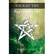 Wicked Tips: Magia a Portata di Click (Italian Edition)