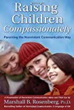 Raising Children Compassionately, Marshall B. Rosenberg, 1892005093