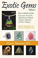 Exotic Gems: How to Identify and Buy Tanzanite, Ammolite, Rhodochrosite, Zultanite, Sunstone, Moonstone & Other Feldspars (Newman Exotic Gem Series) Paperback