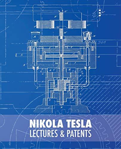 Nikola Tesla: Lectures and Patents por Nikola Tesla