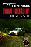 img - for Jerry D. Young's Survival Fiction Library: Book Two: Low Profile (Volume 2) book / textbook / text book