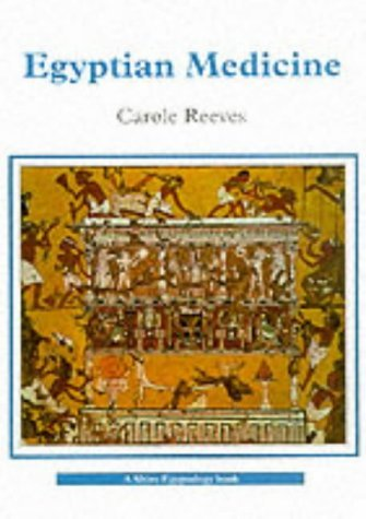 Egyptian Medicine (Shire Egyptology) by Carole Reeves (2008-03-04)