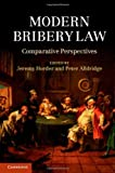 Modern Bribery Law : Comparative Perspectives, , 1107018730