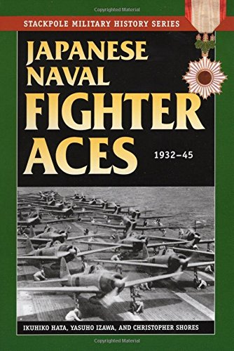 (Japanese Naval Fighter Aces: 1932-45 (Stackpole Military History Series))