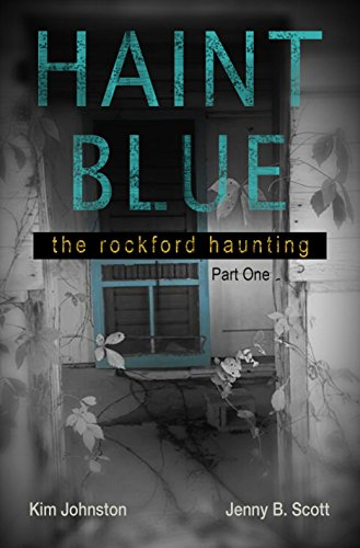 Haint blue the rockford haunting part 1 kindle edition by jenny haint blue the rockford haunting part 1 by scott jenny fandeluxe Choice Image