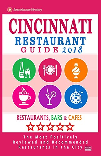 Cincinnati Restaurant Guide 2018: Best Rated Restaurants in Cincinnati, Ohio - 500 Restaurants, Bars and Cafes recommended for Visitors, 2018