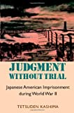 Judgment Without Trial: Japanese American Imprisonment During World War II (Scott and Laurie Oki Series in Asian American Studies)