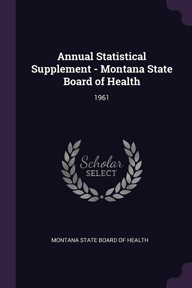 Download Annual Statistical Supplement - Montana State Board of Health: 1961 ebook