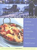 img - for The Foods of the Greek Islands: Cooking and Culture at the Crossroads of the Mediterranean [Hardcover] book / textbook / text book