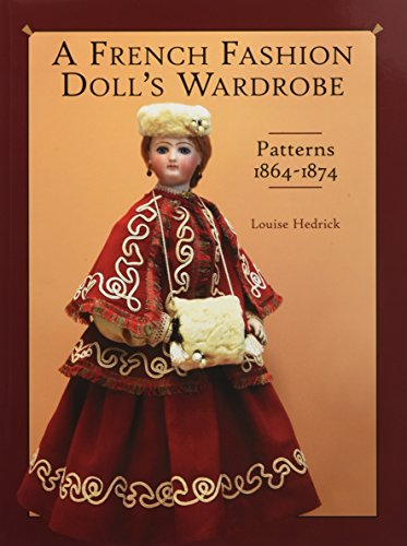 Antique French Fashion - A French Fashion Doll's Wardrobe