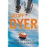 Jeff in Venice, Death in Varanasiby Geoff Dyer