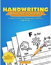 Handwriting Practice for Kids: A Printing Practice Workbook - Capital & Lowercase Letter Tracing and Word Writing Practice for Kids Ages 3-5, Both Boys & Girls, Preschoolers, Kindergarten (Handwriting Workbook)